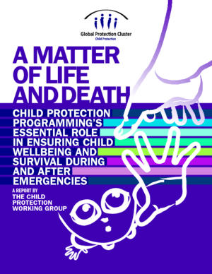 A Matter of Life and Death: Protecting children during and after emergencies is a matter of life and death thumbnail