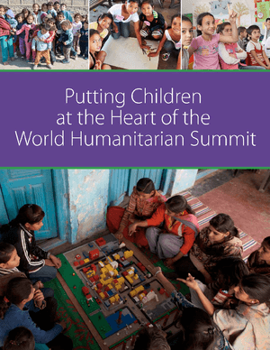 Putting Children at the Heart of the World Humanitarian Summit thumbnail