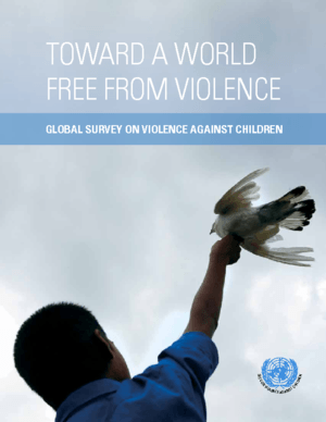 Toward a World Free From Violence Global Survey on Violence Against Children thumbnail