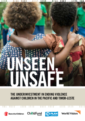Unseen Unsafe: The Underinvestment in Ending Violence Against Children in the Pacific and Timor-Leste thumbnail